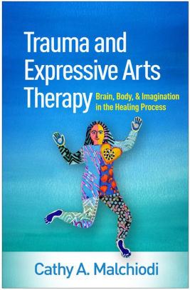 Trauma and Expressive Arts Therapy [electronic resource]