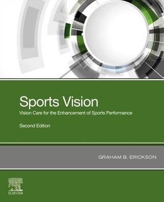Sports vision : vision care for the enhancement of sports performance [electronic resource]