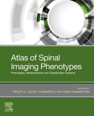 Atlas of spinal imaging : phenotypes, measurements and classification systems [electronic resource]