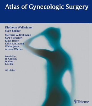 Atlas of gynecologic surgery [electronic resource]