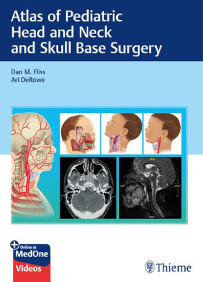 Atlas of pediatric head and neck and skull base surgery [electronic resource]