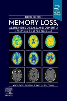 Memory loss, Alzheimer's disease, and dementia : a practical guide for clinicians [electronic resource]