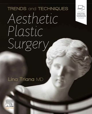 Trends and techniques in aesthetic plastic surgery [electronic resource]
