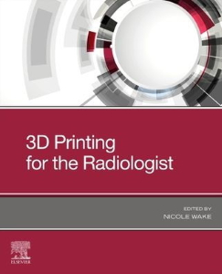 3D printing for the radiologist [electronic resource]