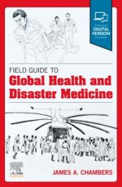 Field guide to global health and disaster medicine [electronic resource]