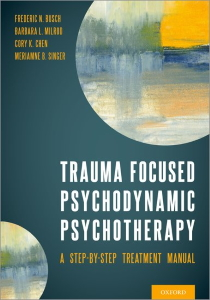 Trauma focused psychodynamic psychotherapy : a step-by-step treatment manual [electronic resource]