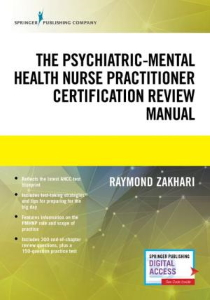 The Psychiatric-Mental Health Nurse Practitioner Certification Review Manual [electronic resource]