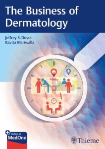 The Business of Dermatology [electronic resource]