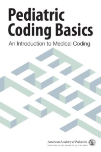 Pediatric Coding Basics : An Introduction to Medical Coding [electronic resource]