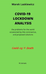 Covid-19 Lockdown Analysis : problems for the world occasioned by this coronavirus and proposed solution [electronic resource]