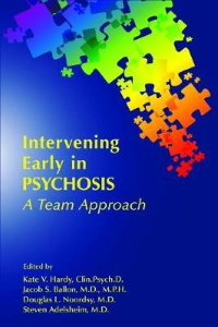 Intervening Early in Psychosis : A Team Approach [electronic resource]