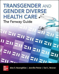 Transgender and gender diverse health care : the Fenway guide [electronic resource]