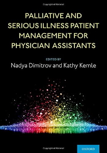 Palliative and serious illness patient management for physician assistants [electronic resource]