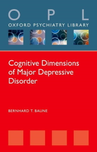 Cognitive dimensions of major depressive disorder [electronic resource]