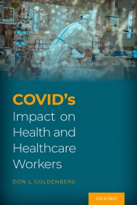 COVID's impact on health and healthcare workers [electronic resource]