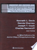 Neuropsychopharmacology : the fifth generation of progress : an official publication of the American College of Neuropsychopharmacology [electronic resource]