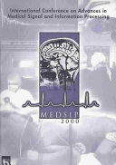 Advances in Medical Signal and Information Processing, 2000. First International Conference on (IEE Conf. Publ. No. 476) [electronic resource]