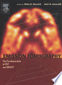 Emission Tomography : The Fundamentals of PET and SPECT [electronic resource]
