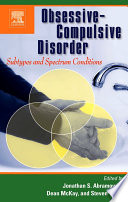 Obsessive-Compulsive Disorder: Subtypes and Spectrum Conditions [electronic resource]