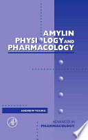 Advances in Pharmacology, Vol 52 : Amylin: Physiology and Pharmacology [electronic resource]