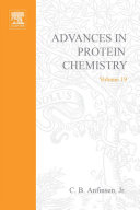 Advances in Protein Chemistry, Vol 19 [electronic resource]