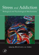 Stress and addiction : biological and psychological mechanisms [electronic resource]