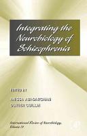 International Review of Neurobiology, Vol 78 : Integrating the Neurobiology of Schizophrenia [electronic resource]