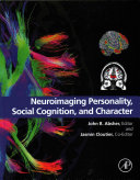 Neuroimaging Personality, Social Cognition, and Character [electronic resource]