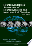 Neuropsychological Assessment of Neuropsychiatric Disorders [electronic resource]