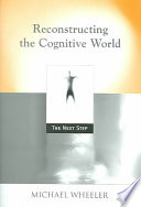 Reconstructing the Cognitive World [electronic resource]