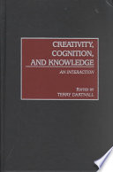Creativity, Cognition, and Knowledge [electronic resource]
