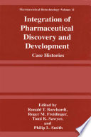 Integration of pharmaceutical discovery and development : case histories [electronic resource]
