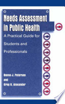Needs Assessment in Public Health A Practical Guide for Students and Professionals /  [electronic resource]