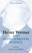 Heinz Werner and developmental science [electronic resource]