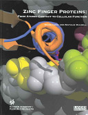Zinc finger proteins : from atomic contact to cellular function [electronic resource]