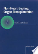 Non-Heart-Beating Organ Transplantation : Practice and Protocols [electronic resource]