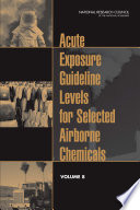 Acute Exposure Guideline Levels for Selected Airborne Chemicals [electronic resource]