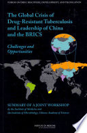 The Global Crisis of Drug-resistant Tuberculosis and Leadership of China and the BRICS [electronic resource]