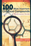 100 most important chemical compounds : a reference guide [electronic resource]