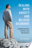Dealing with anxiety and related disorders [electronic resource]