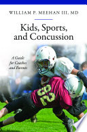 Kids, sports, and concussion [electronic resource]