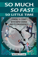 So much, so fast, so little time [electronic resource]