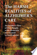 The Harsh realities of alzheimer's care [electronic resource]