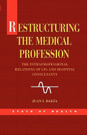 Restructuring the Medical Profession [electronic resource]