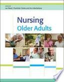 Nursing Older Adults [electronic resource]