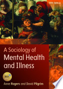A Sociology of Mental Health and Illness [electronic resource]
