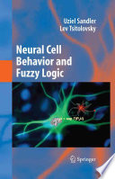Neural Cell Behavior and Fuzzy Logic [electronic resource]