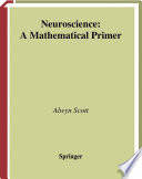 Neuroscience A Mathematical Primer /  [electronic resource]