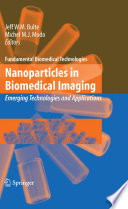 Nanoparticles in Biomedical Imaging Emerging Technologies and Applications /  [electronic resource]