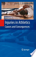 Injuries in Athletics: Causes and Consequences [electronic resource]